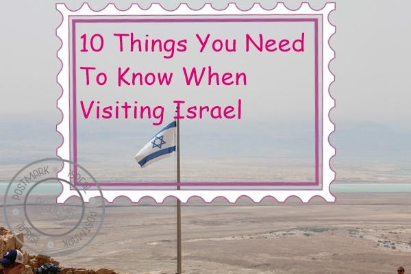 10 Things You Need To Know When Visiting Israel Crizzy Kiss